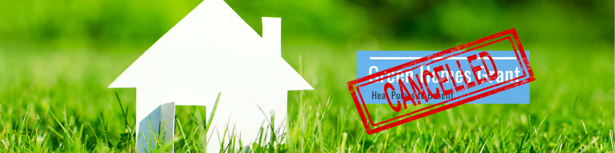 UK's Flagship Green Homes Grant Scrapped